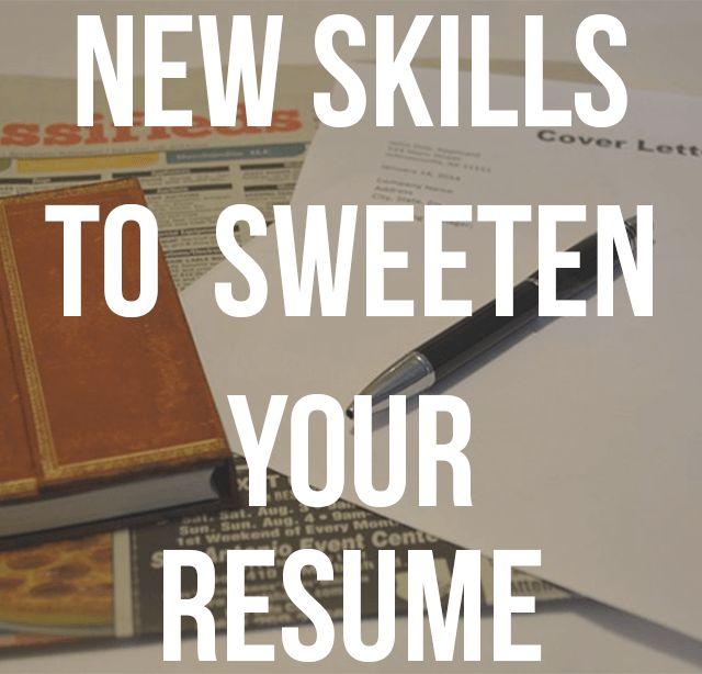 Resume Tips Need More Skill Sets To Beef Up Your Try